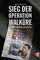 Hitler tot - Sieg der Operation Walküre Book Cover